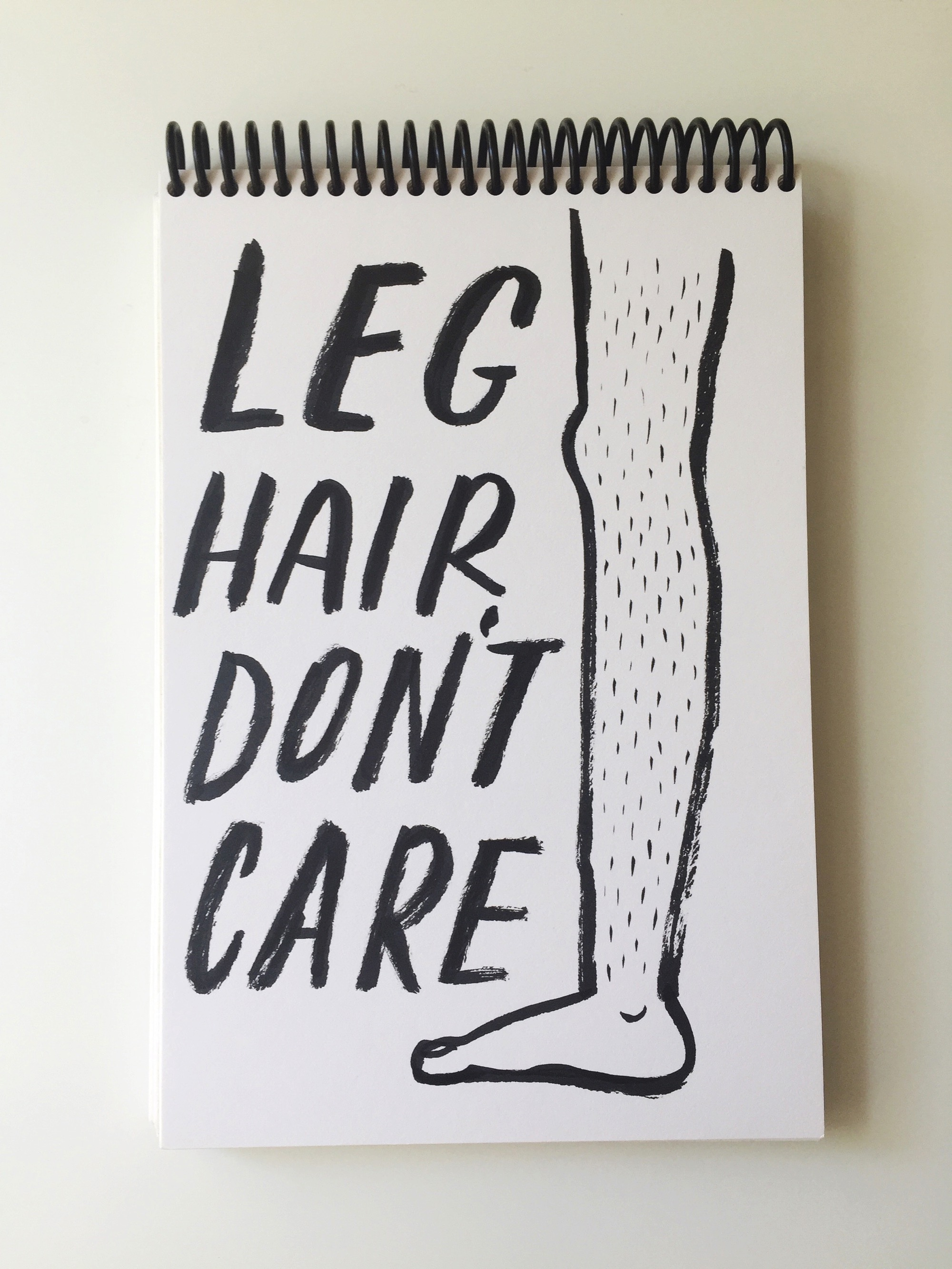 Leg Hair don t Care by Lisa Bardot